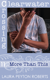 Clearwater Crossing #11: More Than This, a novel by Laura Peyton Roberts