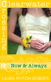 Clearwater Crossing #19: Now & Always, a novel by Laura Peyton Roberts