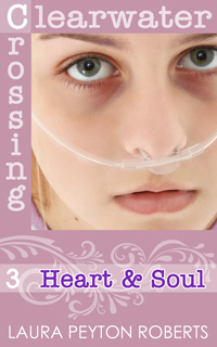 Clearwater Crossing #3: Heart & Soul, a novel by Laura Peyton Roberts