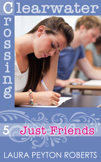 Clearwater Crossing #5: Just Friends, a novel by Laura Peyton Roberts